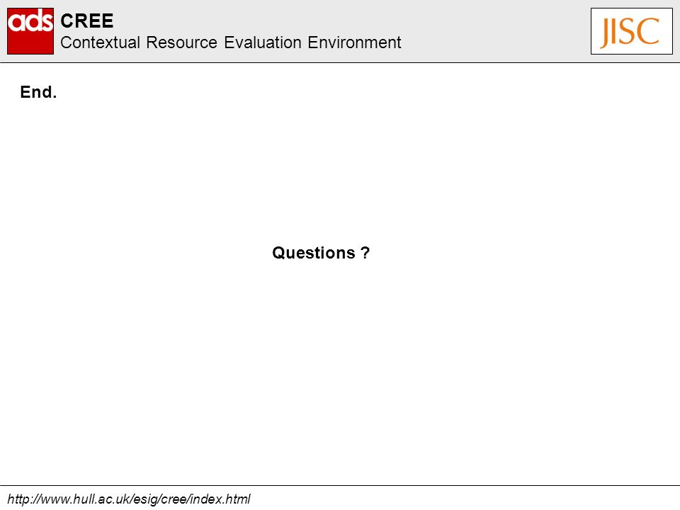 http://www.hull.ac.uk/esig/cree/index.html CREE Contextual Resource Evaluation Environment Questions .