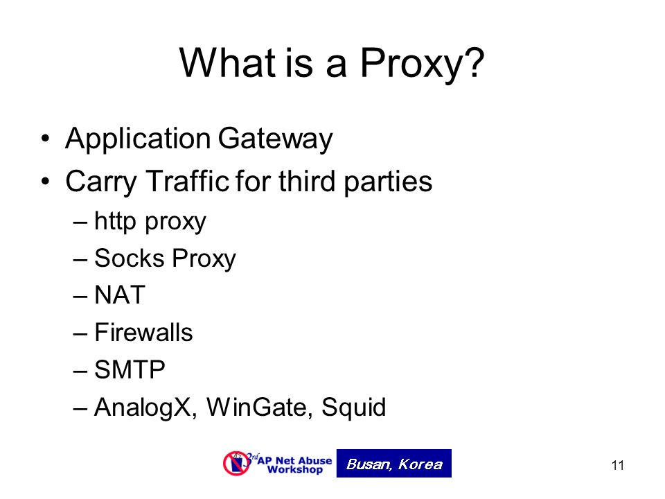 11 What is a Proxy.