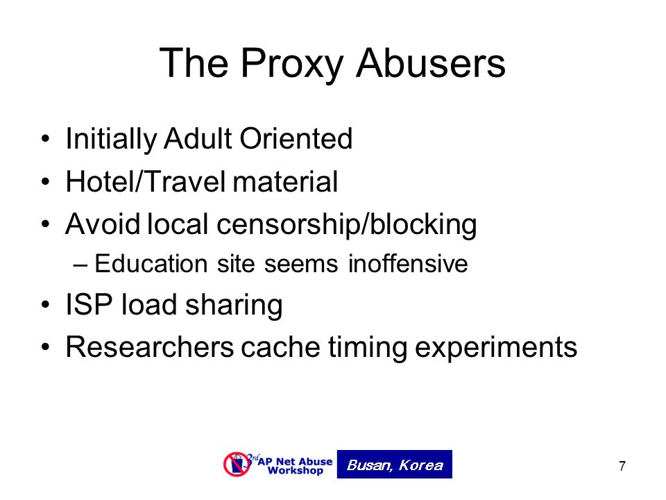7 The Proxy Abusers Initially Adult Oriented Hotel/Travel material Avoid local censorship/blocking –Education site seems inoffensive ISP load sharing Researchers cache timing experiments