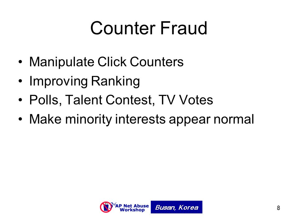 8 Counter Fraud Manipulate Click Counters Improving Ranking Polls, Talent Contest, TV Votes Make minority interests appear normal