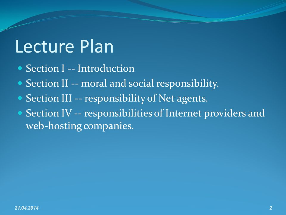 Lecture Plan Section I -- Introduction Section II -- moral and social responsibility.