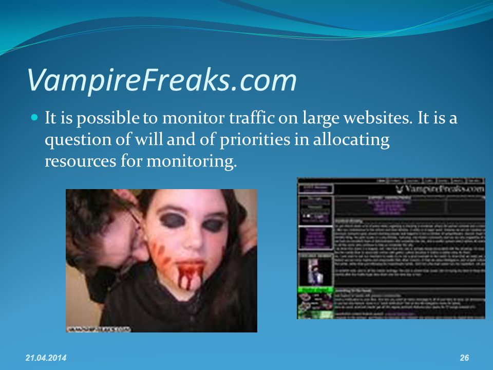 VampireFreaks.com It is possible to monitor traffic on large websites.