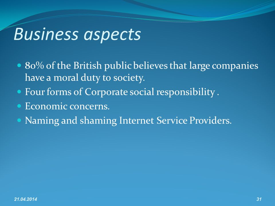 Business aspects 80% of the British public believes that large companies have a moral duty to society.