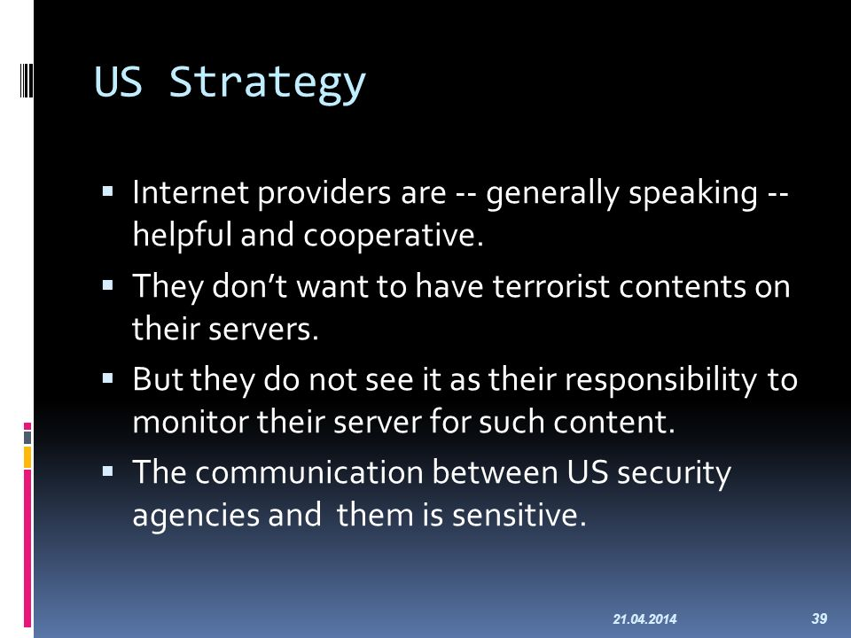 US Strategy Internet providers are -- generally speaking -- helpful and cooperative.