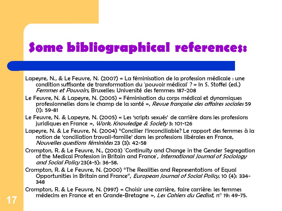 17 Some bibliographical references: Lapeyre, N., & Le Feuvre, N.
