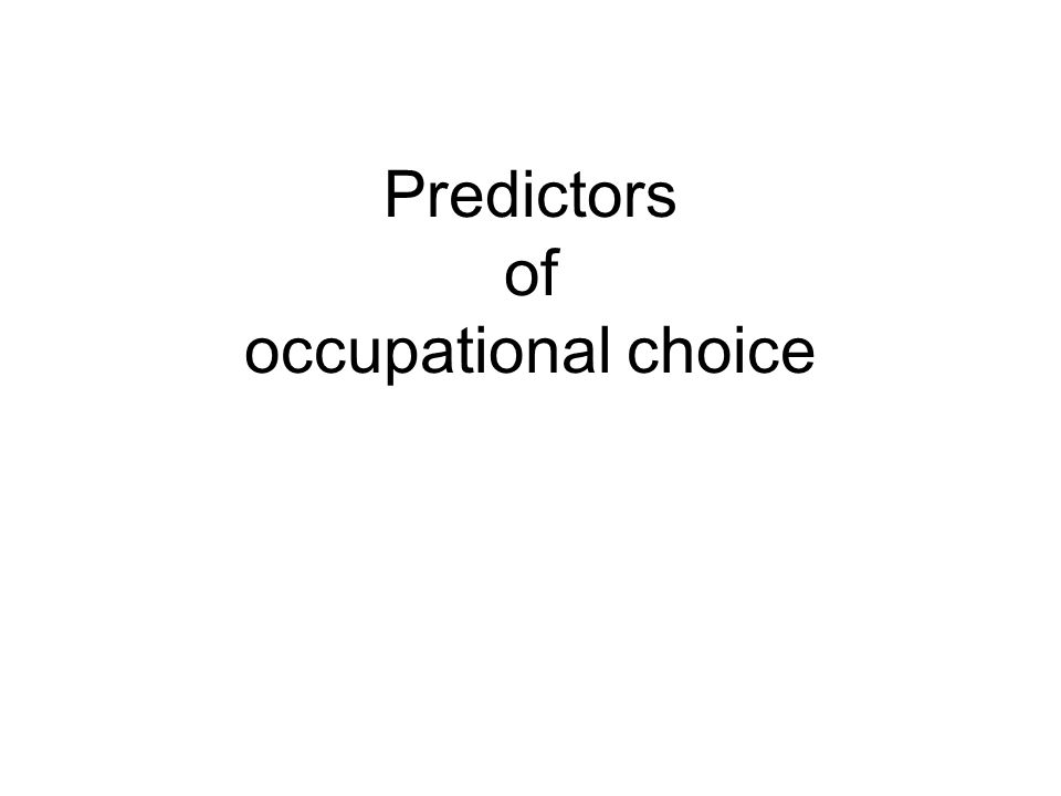 Predictors of occupational choice