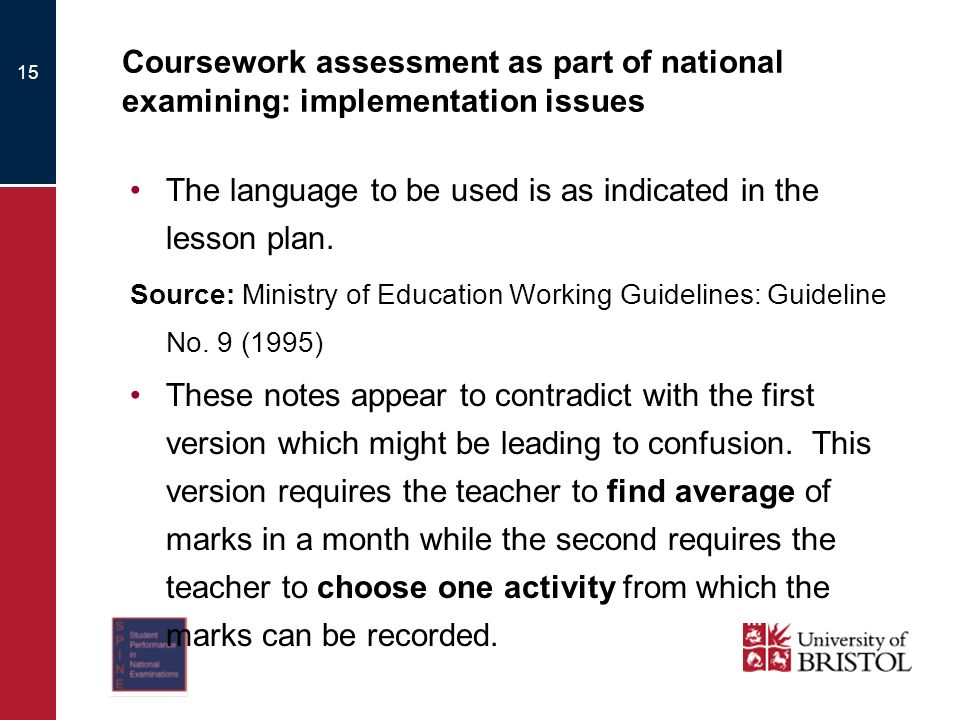 15 Coursework assessment as part of national examining: implementation issues The language to be used is as indicated in the lesson plan.