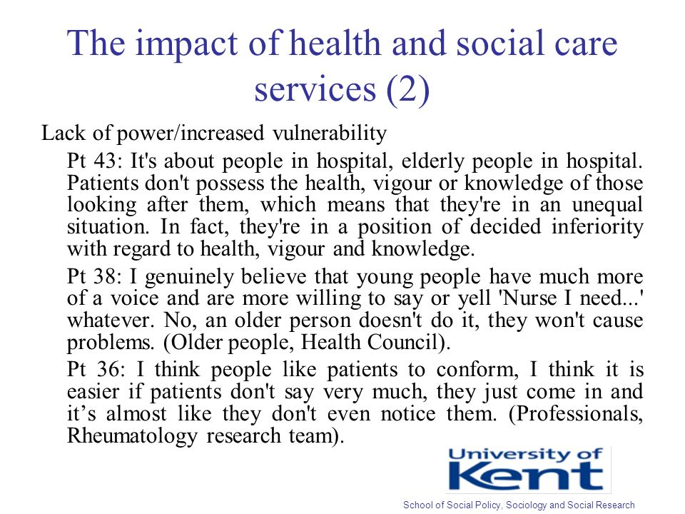 The impact of health and social care services (2) Lack of power/increased vulnerability Pt 43: It s about people in hospital, elderly people in hospital.