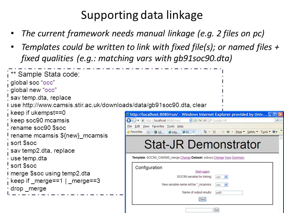 Supporting data linkage The current framework needs manual linkage (e.g.