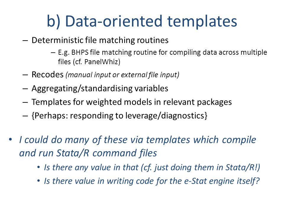 b) Data-oriented templates – Deterministic file matching routines – E.g.