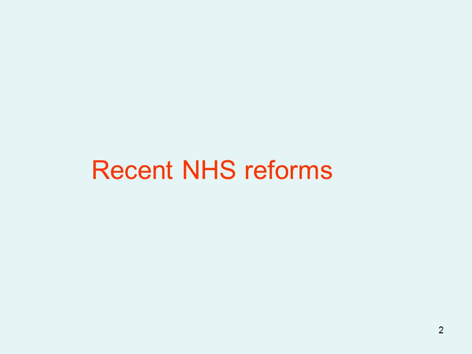 2 Recent NHS reforms
