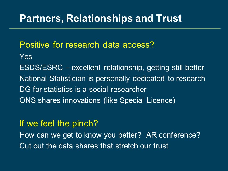 Partners, Relationships and Trust Positive for research data access.