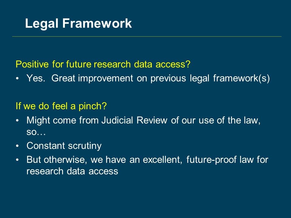 Legal Framework Positive for future research data access.