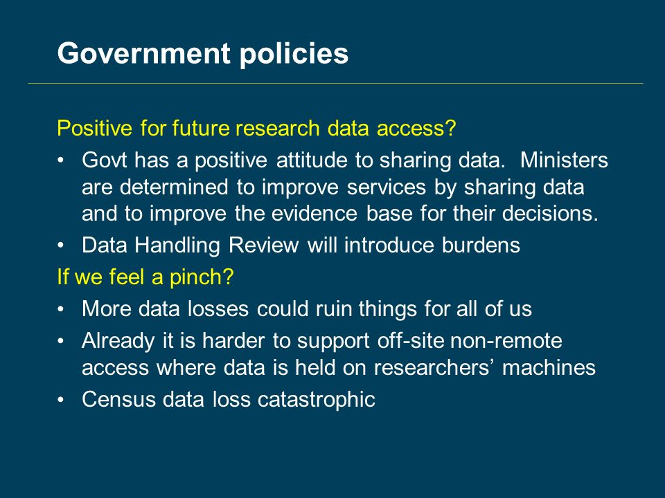 Government policies Positive for future research data access.