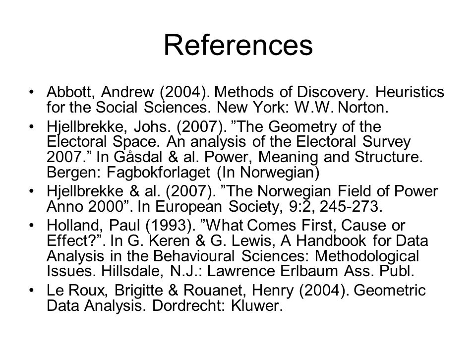 References Abbott, Andrew (2004). Methods of Discovery.