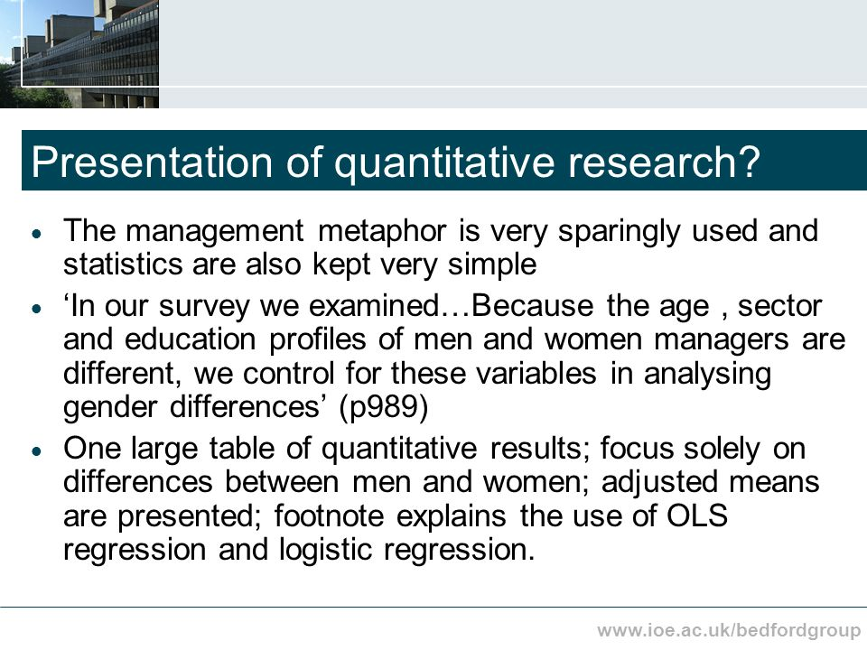 www.ioe.ac.uk/bedfordgroup Presentation of quantitative research.