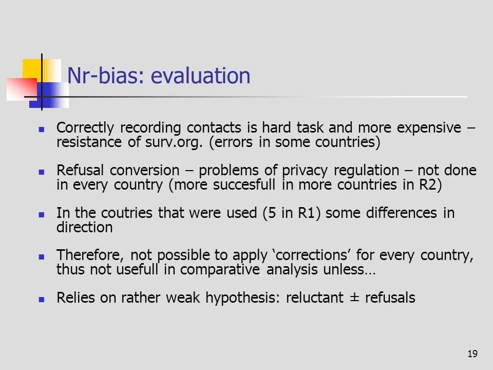19 Nr-bias: evaluation Correctly recording contacts is hard task and more expensive – resistance of surv.org.