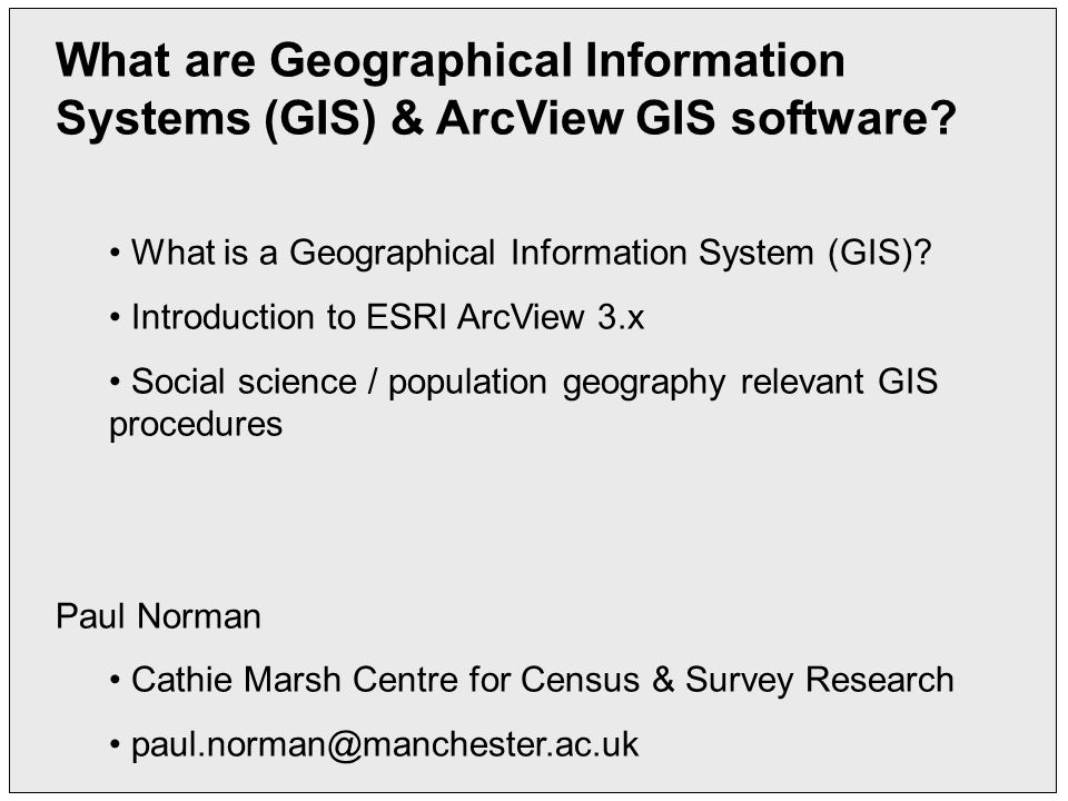 What are Geographical Information Systems (GIS) & ArcView GIS software.