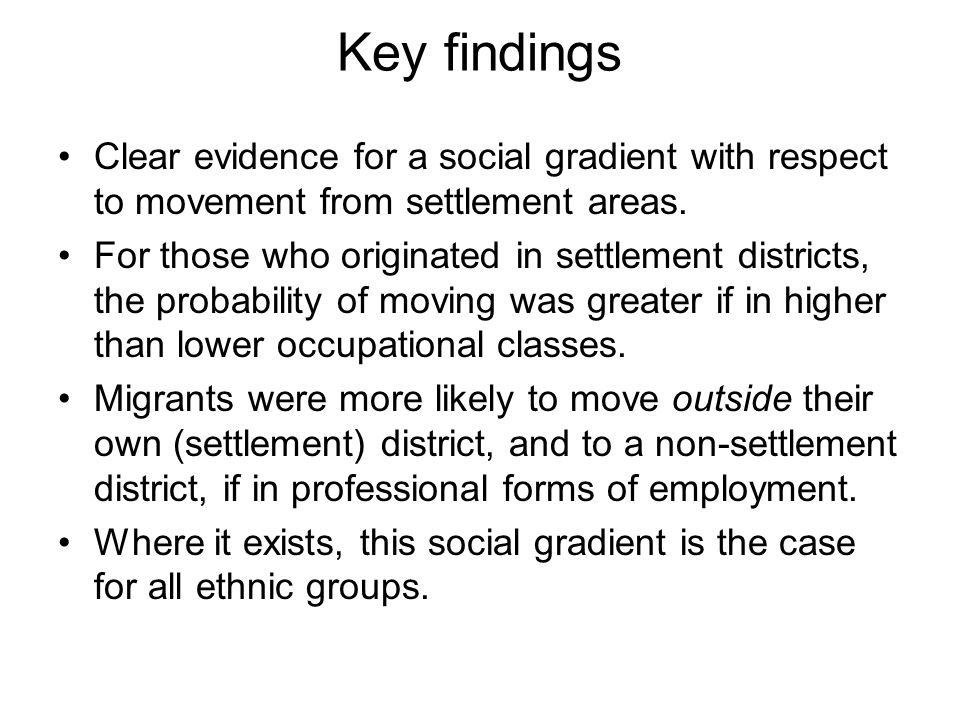 Key findings Clear evidence for a social gradient with respect to movement from settlement areas.