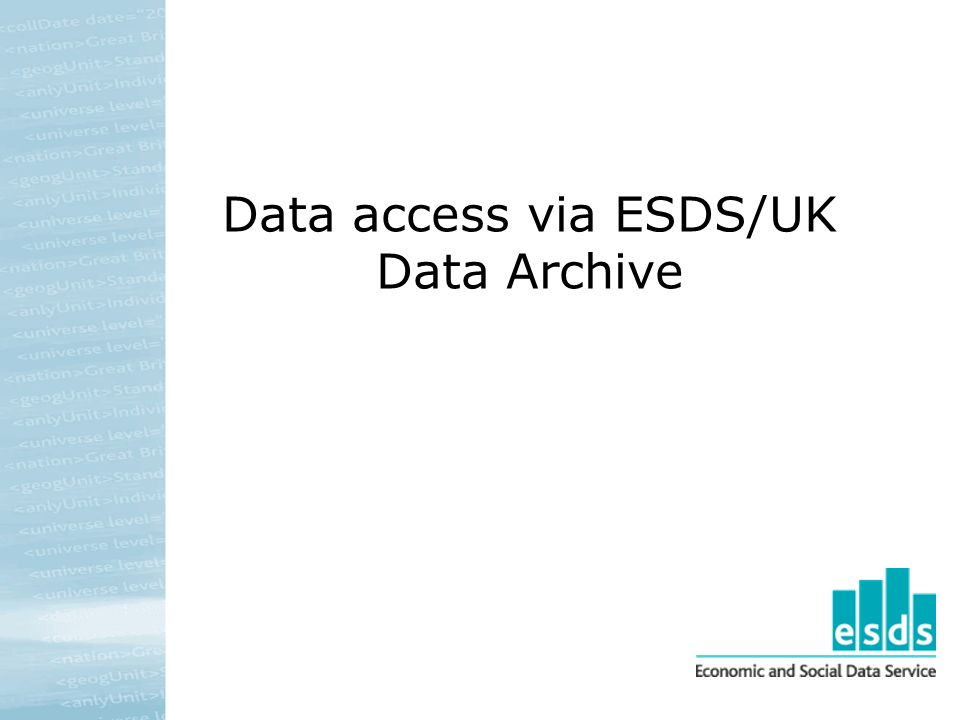 Data access via ESDS/UK Data Archive