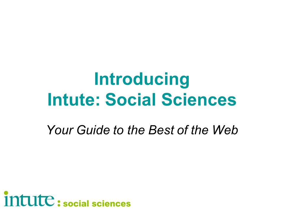 Introducing Intute: Social Sciences Your Guide to the Best of the Web