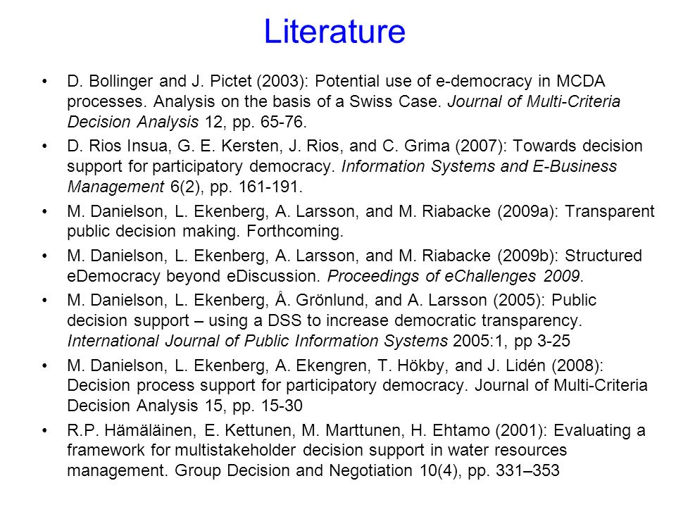 Literature D. Bollinger and J. Pictet (2003): Potential use of e-democracy in MCDA processes.