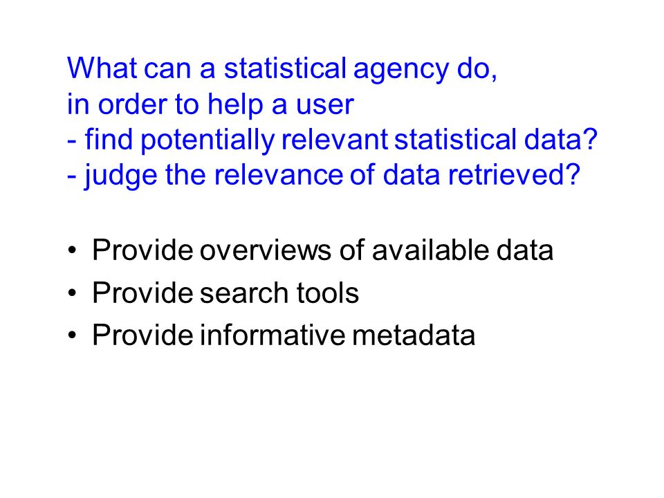 What can a statistical agency do, in order to help a user - find potentially relevant statistical data.