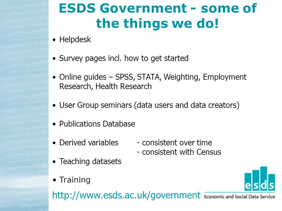 ESDS Government - some of the things we do. Helpdesk Survey pages incl.