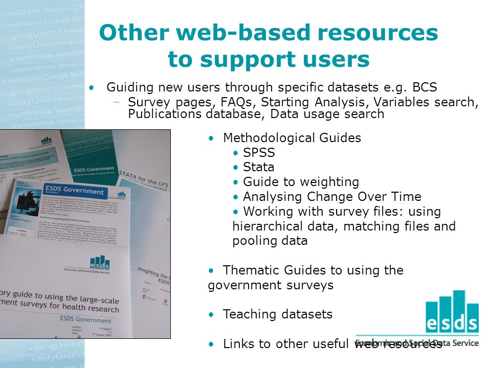 Other web-based resources to support users Guiding new users through specific datasets e.g.