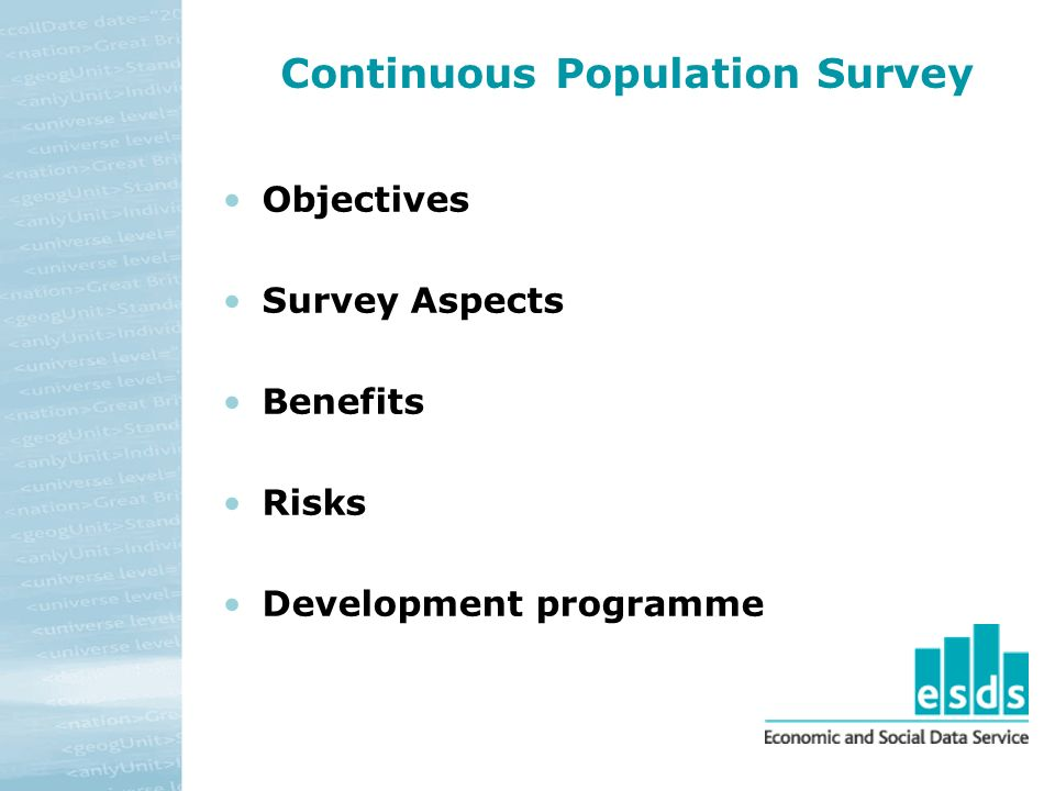 Continuous Population Survey Objectives Survey Aspects Benefits Risks Development programme