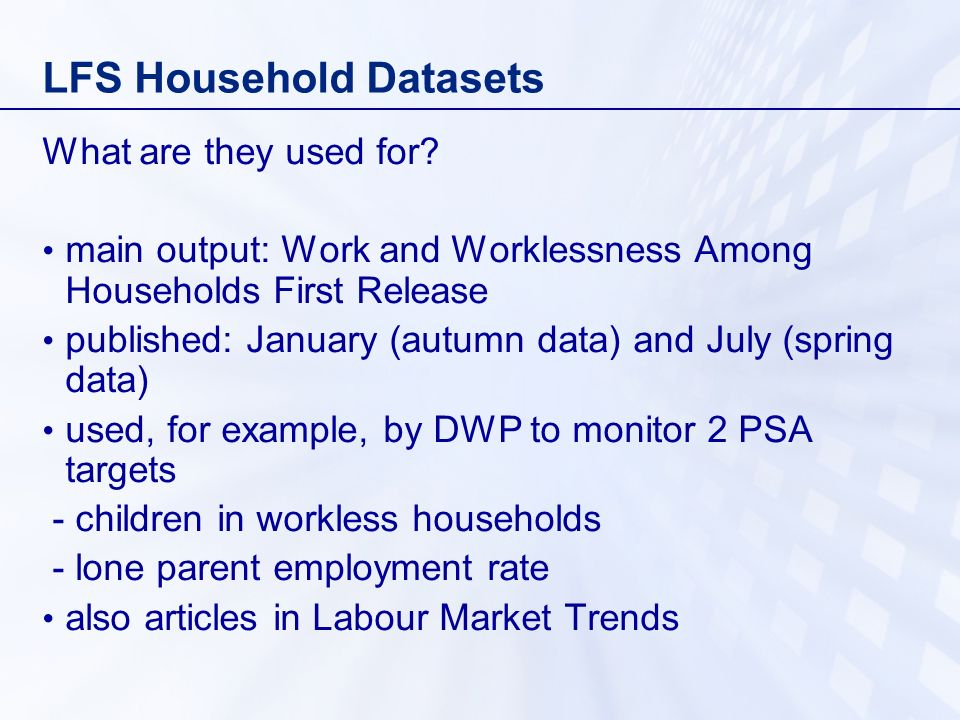 LFS Household Datasets What are they used for.