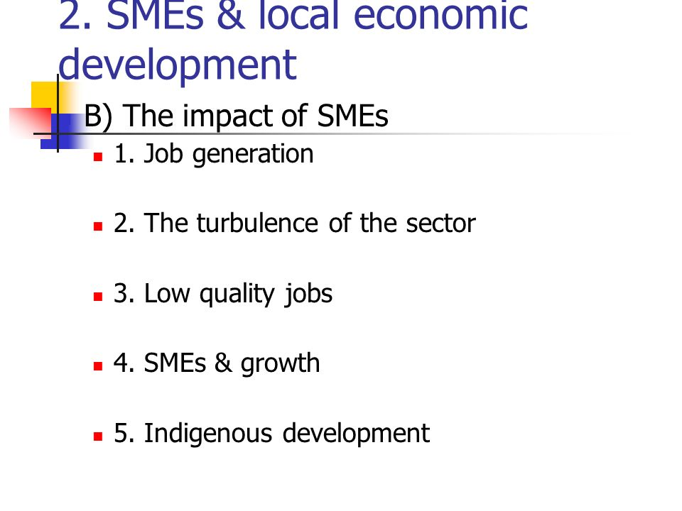2. SMEs & local economic development B) The impact of SMEs 1.