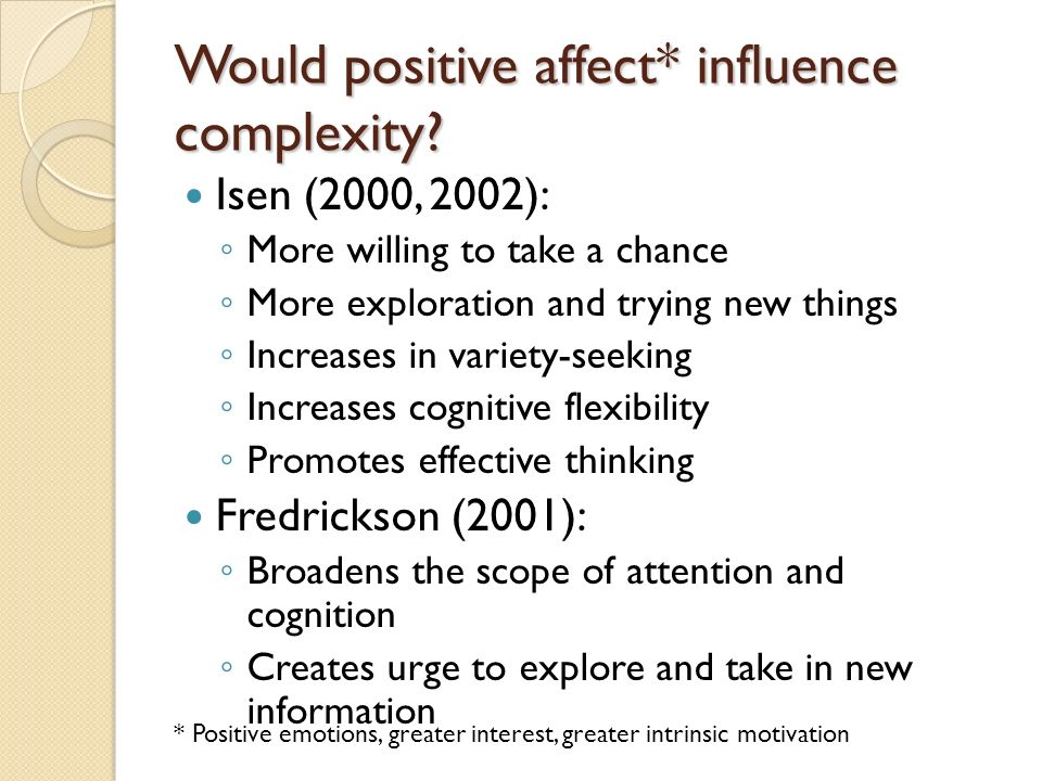Would positive affect* influence complexity.