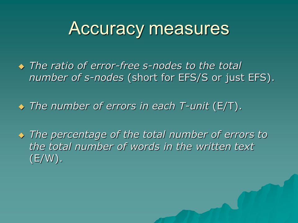 Accuracy measures The ratio of error-free s-nodes to the total number of s-nodes (short for EFS/S or just EFS).