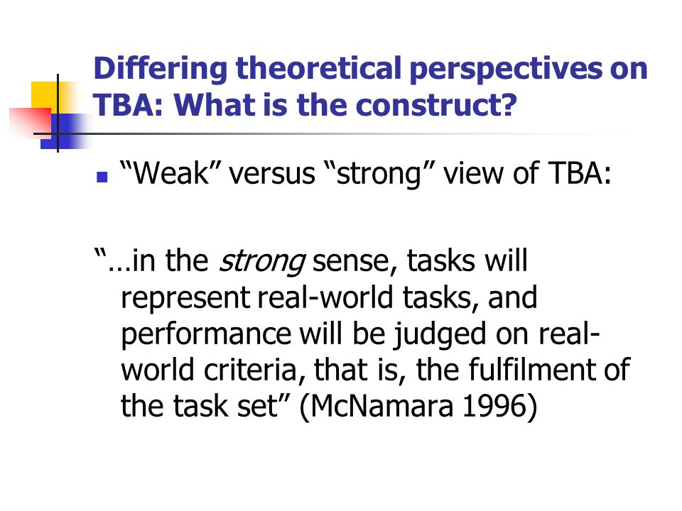 Differing theoretical perspectives on TBA: What is the construct.