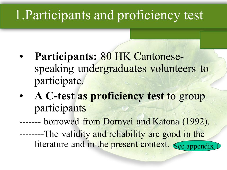 1.Participants and proficiency test Participants: 80 HK Cantonese- speaking undergraduates volunteers to participate.