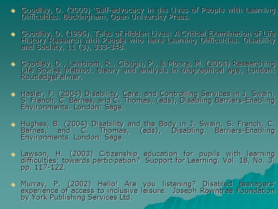 Goodley, D. (2000) Self-advocacy in the Lives of People with Learning Difficulties.
