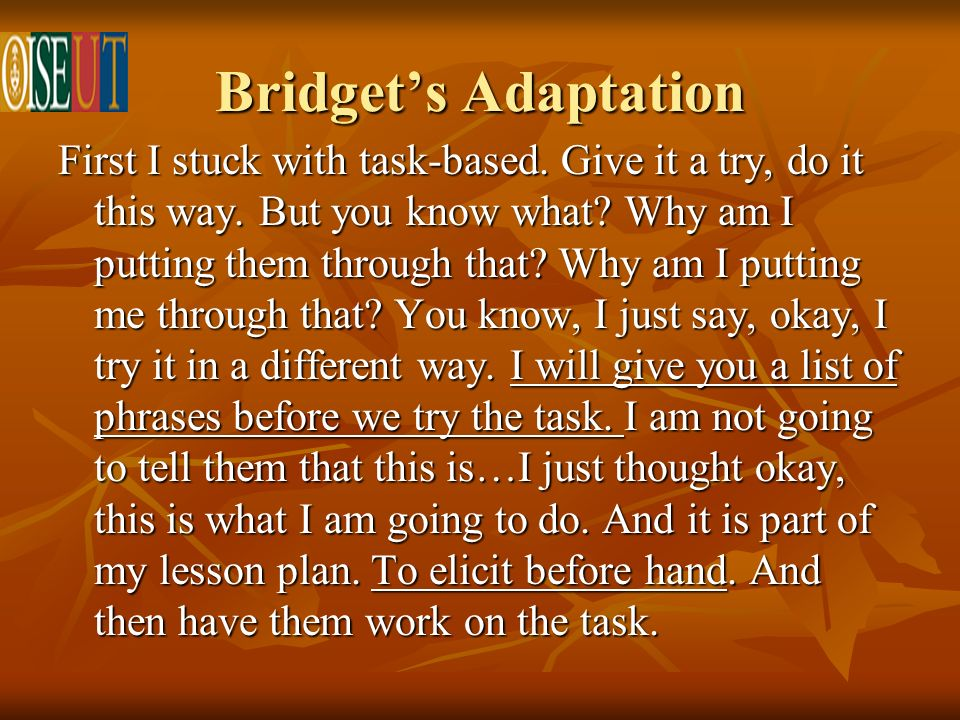 Bridgets Adaptation First I stuck with task-based.