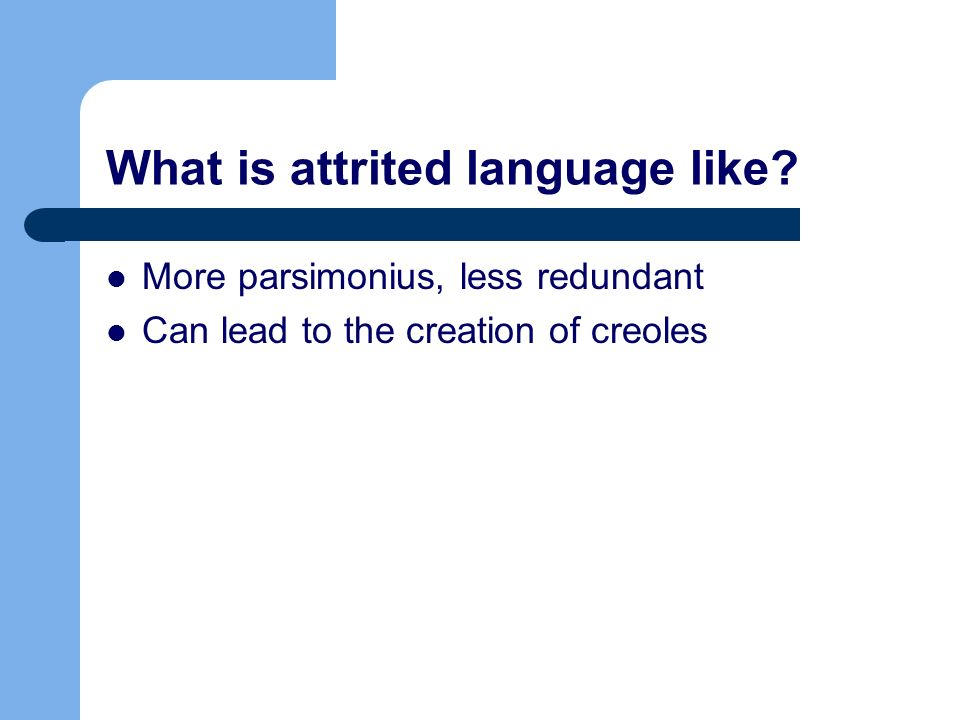 What is attrited language like.
