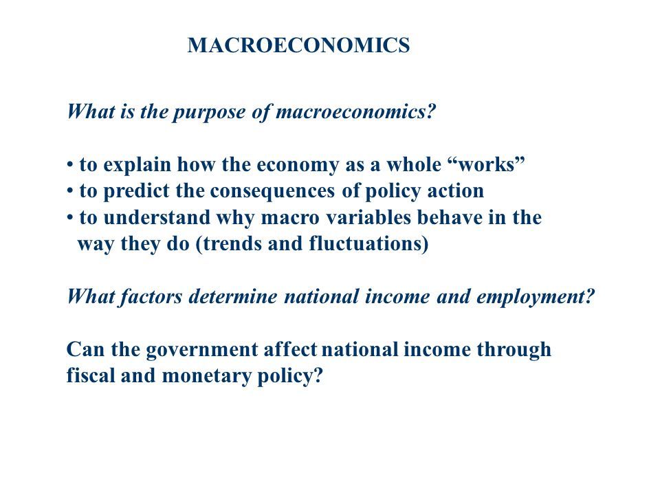 What is the purpose of macroeconomics.