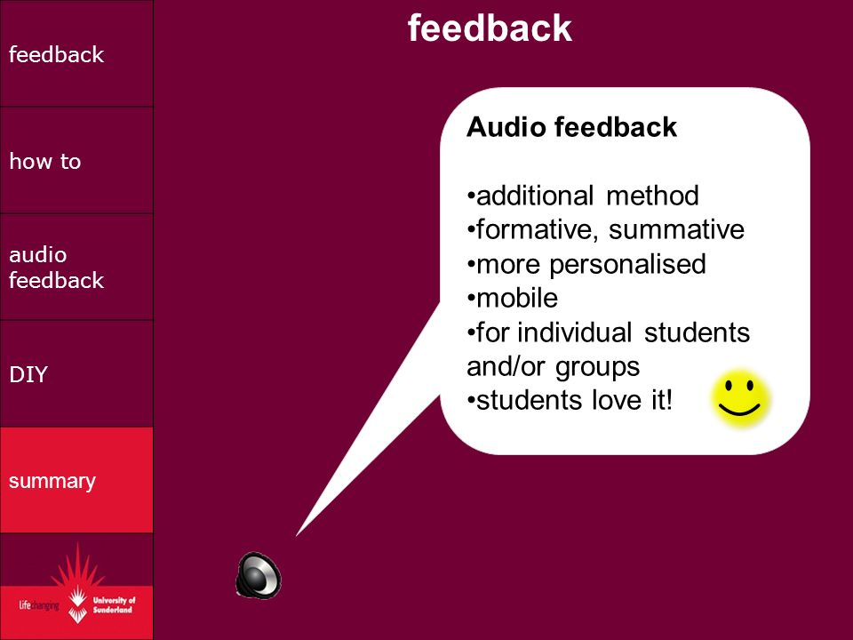 feedback how to audio feedback DIY summary Audio feedback additional method formative, summative more personalised mobile for individual students and/or groups students love it!