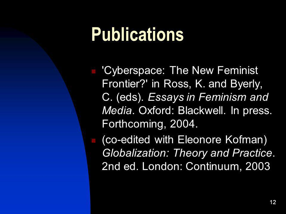 12 Publications Cyberspace: The New Feminist Frontier in Ross, K.