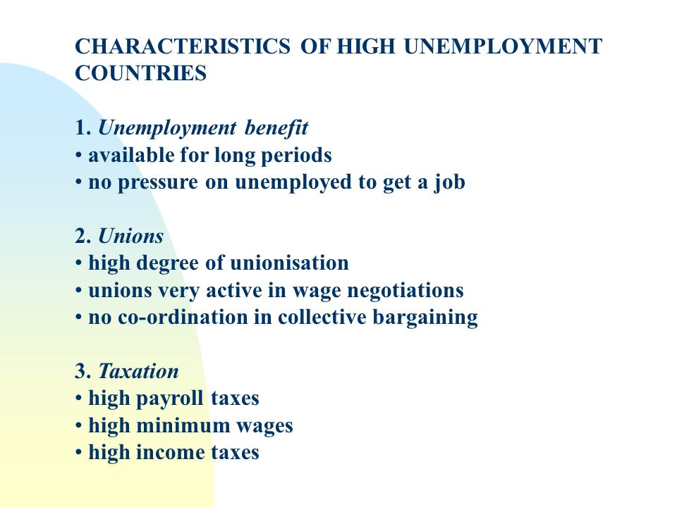 CHARACTERISTICS OF HIGH UNEMPLOYMENT COUNTRIES 1.