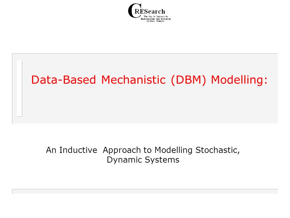 Data-Based Mechanistic (DBM) Modelling: An Inductive Approach to Modelling Stochastic, Dynamic Systems