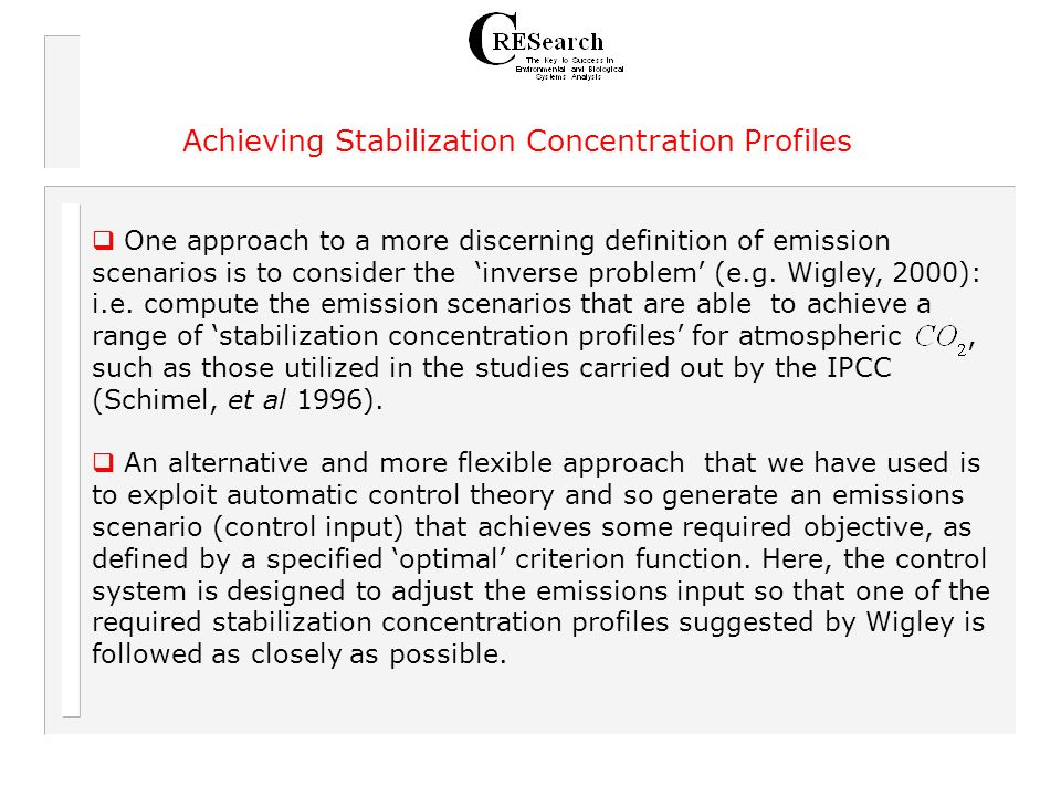 Achieving Stabilization Concentration Profiles One approach to a more discerning definition of emission scenarios is to consider the inverse problem (e.g.