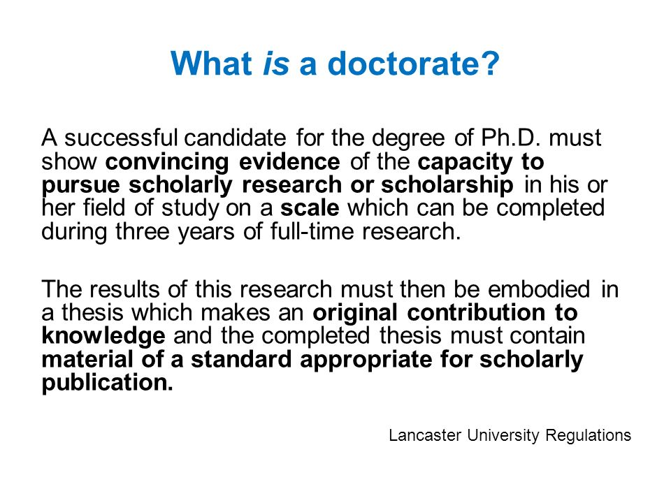 What is a doctorate. A successful candidate for the degree of Ph.D.