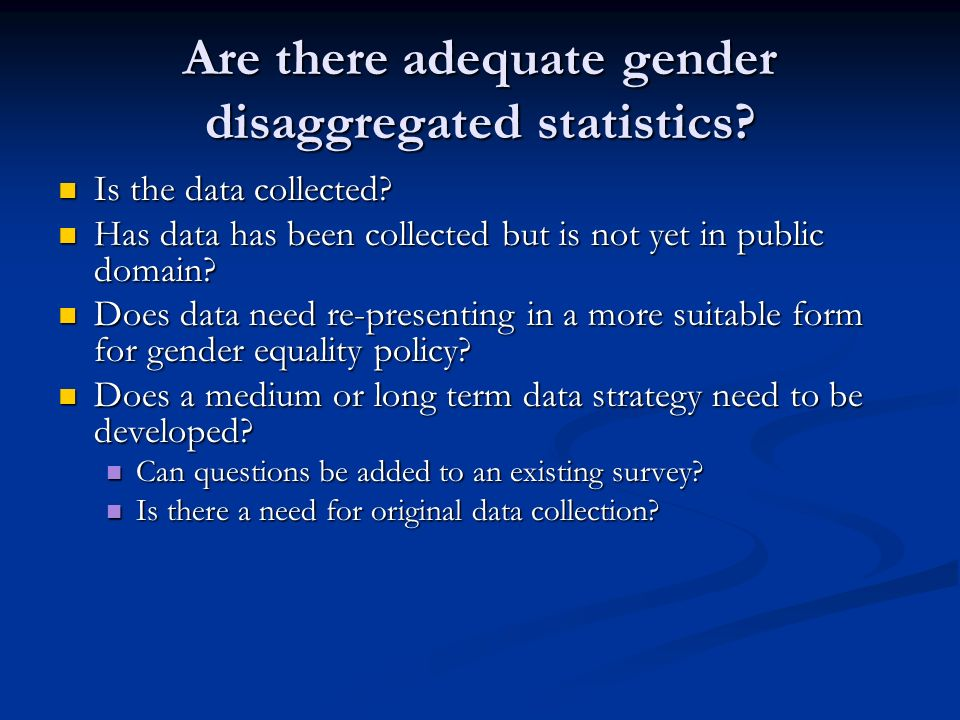 Are there adequate gender disaggregated statistics.