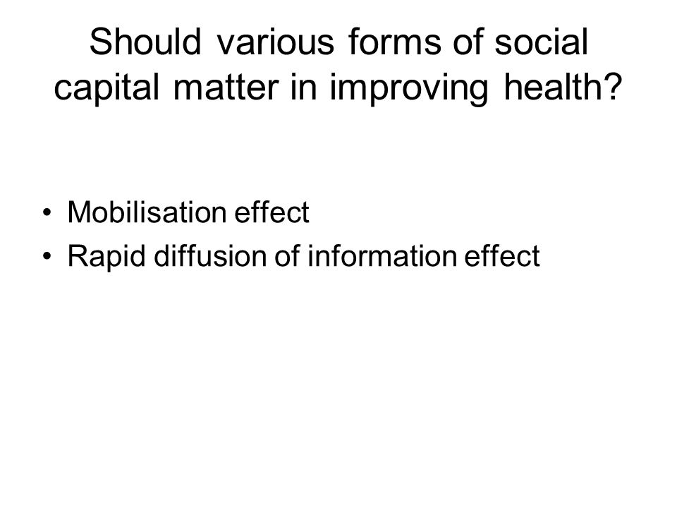 Should various forms of social capital matter in improving health.