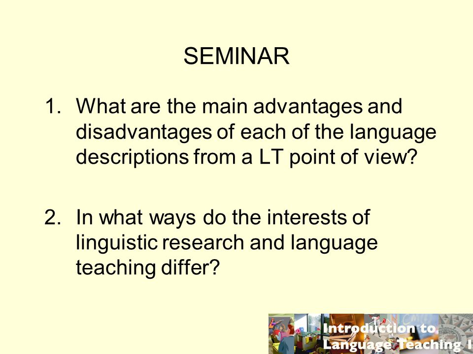 SEMINAR 1.What are the main advantages and disadvantages of each of the language descriptions from a LT point of view.