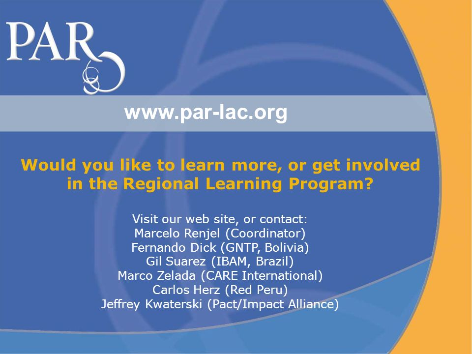 www.par-lac.org Would you like to learn more, or get involved in the Regional Learning Program.